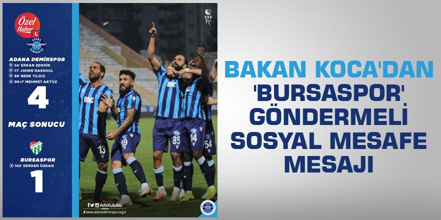 Bakan Koca'dan 'Bursaspor' göndermeli sosyal mesafe mesajı