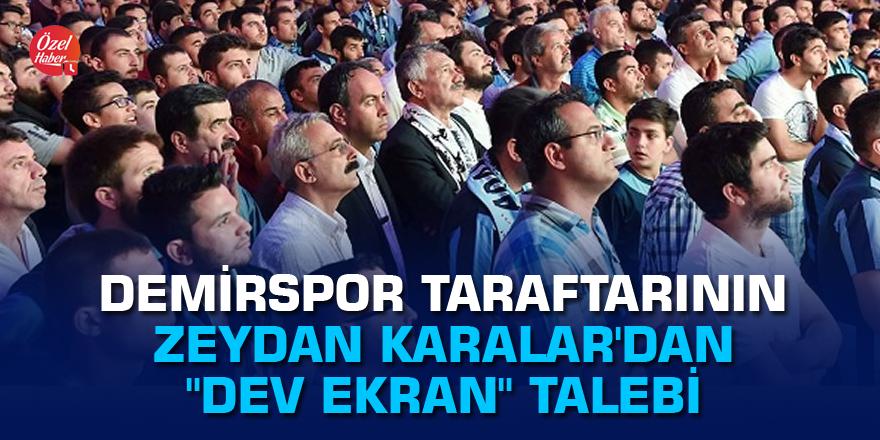 """Demirspor taraftarının Zeydan Karalar'dan """"dev ekran"""" talebi"""