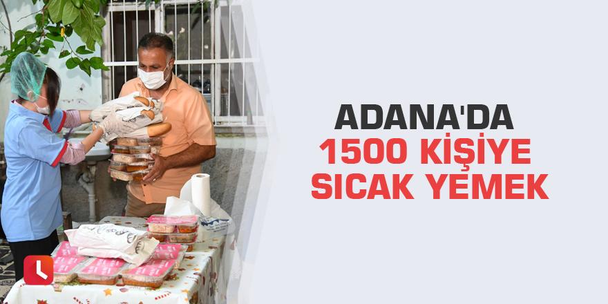 Adana'da 1500 kişiye sıcak yemek