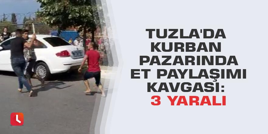 Tuzla'da kurban pazarında et paylaşımı kavgası: 3 yaralı