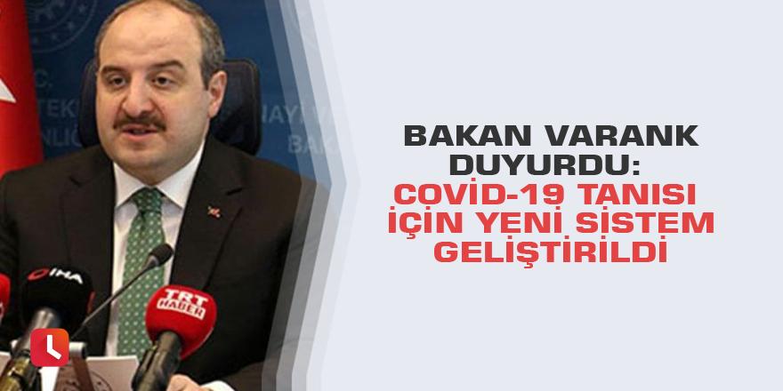 Bakan Varank duyurdu: Covid-19 tanısı için yeni sistem geliştirildi