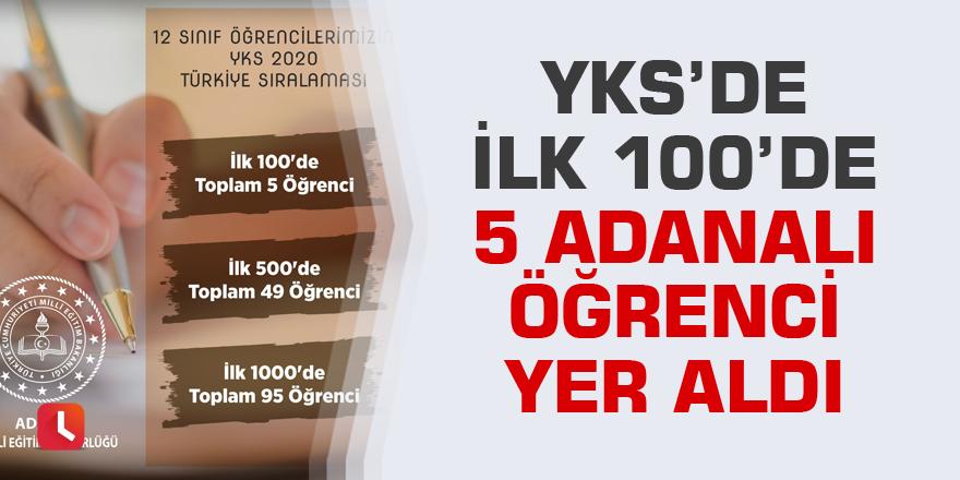 YKS'de ilk 100'de 5 Adanalı öğrenci yer aldı