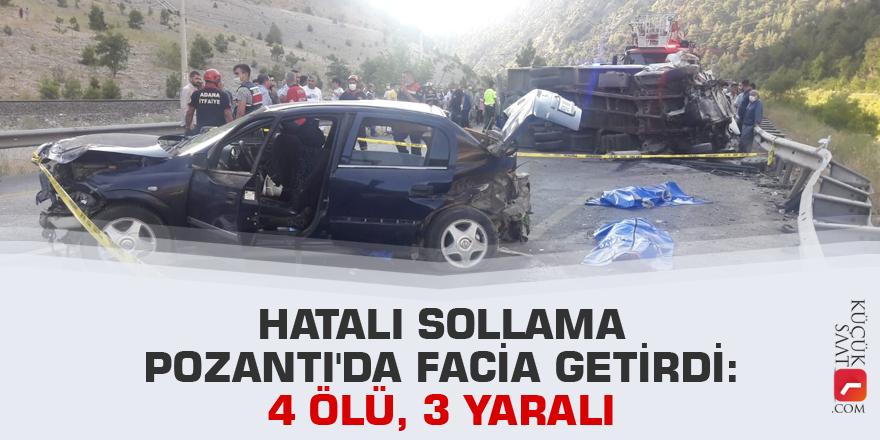 Hatalı sollama Pozantı'da facia getirdi: 4 ölü, 3 yaralı
