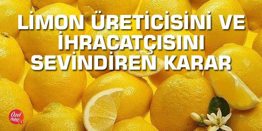 Limon üreticisinı ve ihracatçısını sevindiren karar