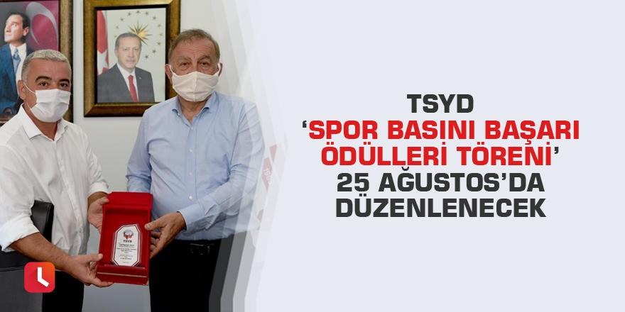 TSYD 'Spor Basını Başarı Ödülleri Töreni' 25 Ağustos'da düzenlenecek