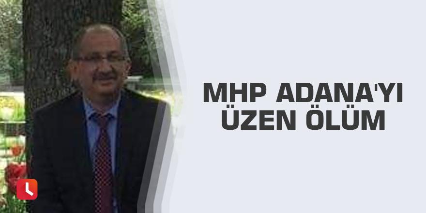 MHP Adana'yı üzen ölüm