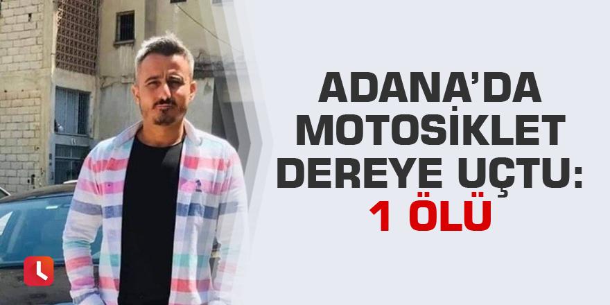 Adana'da motosiklet dereye uçtu: 1 ölü