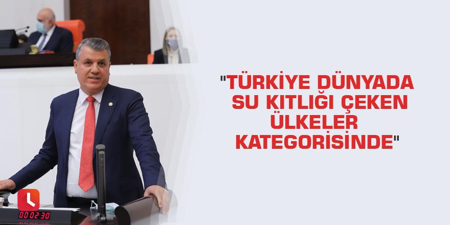 """""""Türkiye dünyada su kıtlığı çeken ülkeler kategorisinde"""""""