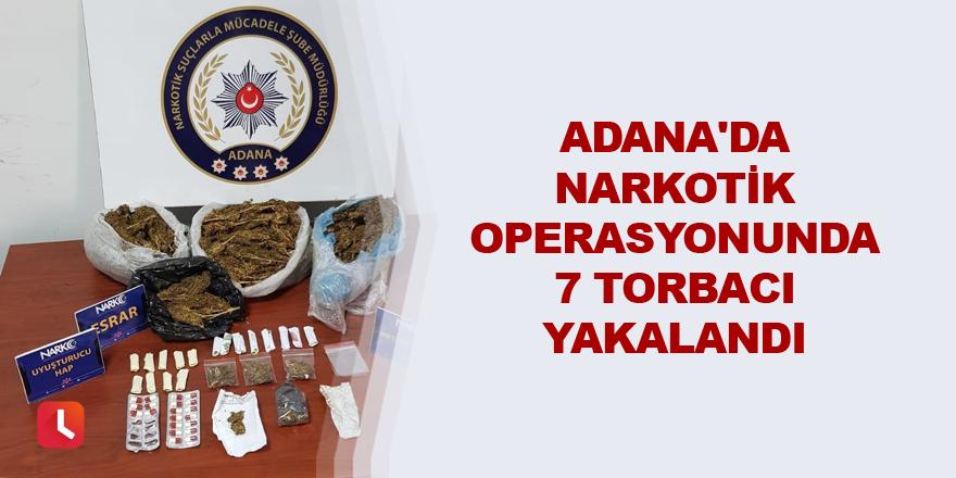 Adana'da narkotik operasyonunda 7 torbacı yakalandı