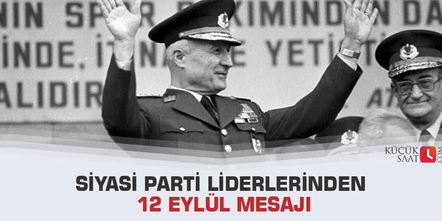 Siyasi parti liderlerinden 12 Eylül mesajı