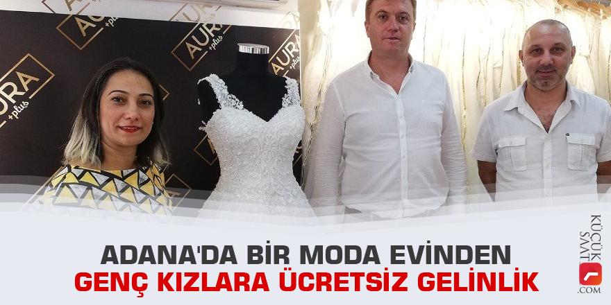 Adana'da bir moda evinden genç kızlara ücretsiz gelinlik