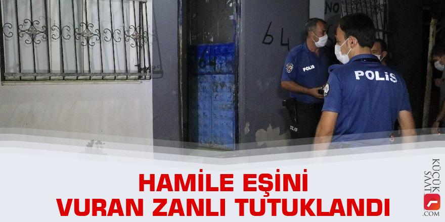 Hamile eşini vuran zanlı tutuklandı