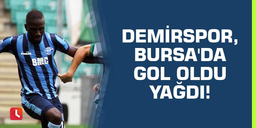 Demirspor, Bursa'da gol oldu yağdı