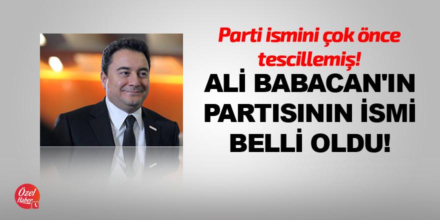 Ali Babacan'ın partisinin ismi belli oldu!