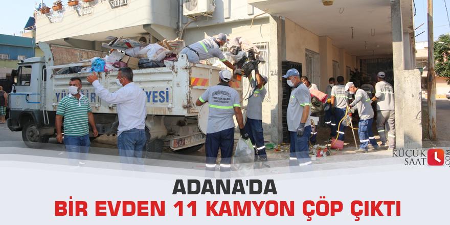 Adana'da bir evden 11 kamyon çöp çıktı