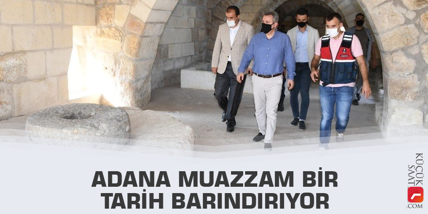 Vali Elban: Adana muazzam bir tarih barındırıyor