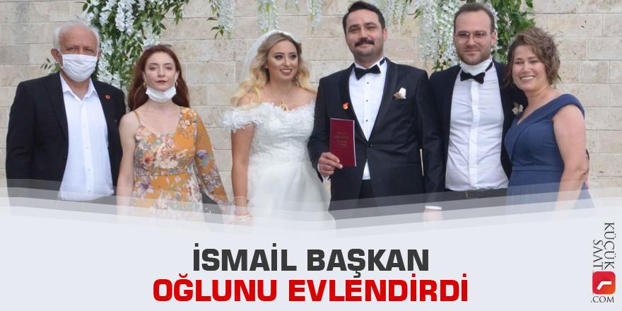 İsmail Başkan oğlunu evlendirdi
