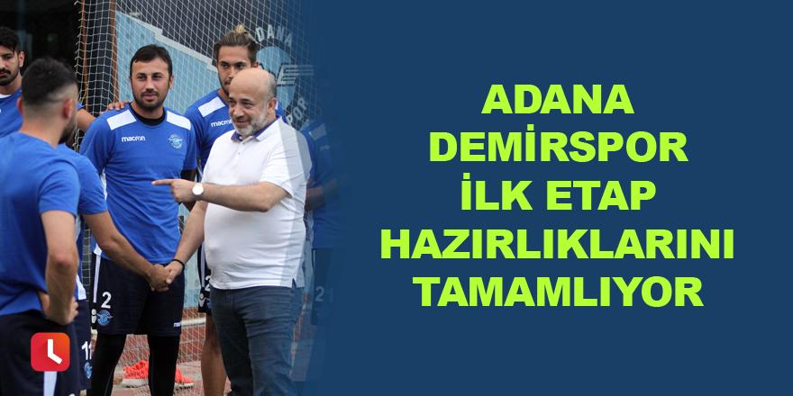 Adana Demirspor ilk etap hazırlıklarını tamamlıyor