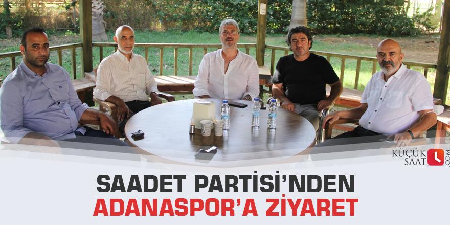 Saadet Partisi'nden Adanaspor'a Ziyaret