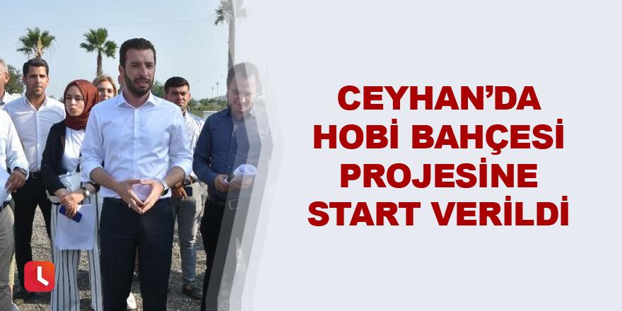 Ceyhan'da Hobi Bahçesi Projesine start verildi