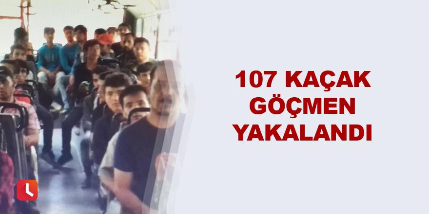 107 kaçak göçmen yakalandı