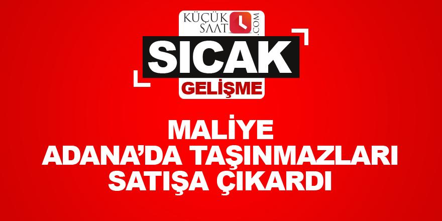 Maliye Adana'da taşınmazları satışa çıkardı