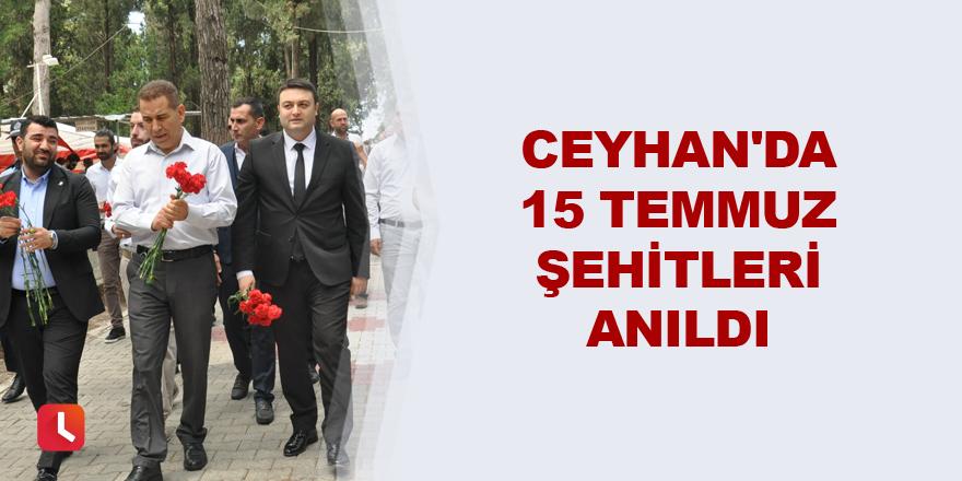 Ceyhan'da 15 Temmuz şehitleri anıldı