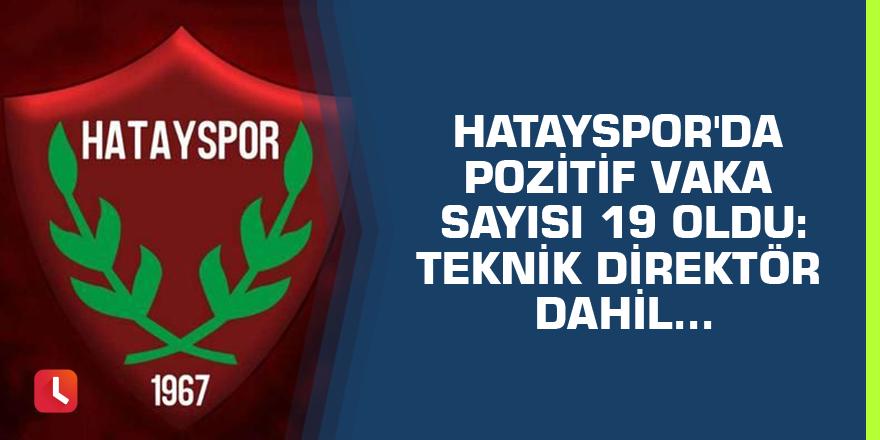 Hatayspor'da pozitif vaka sayısı 19 oldu: Teknik direktör dahil...