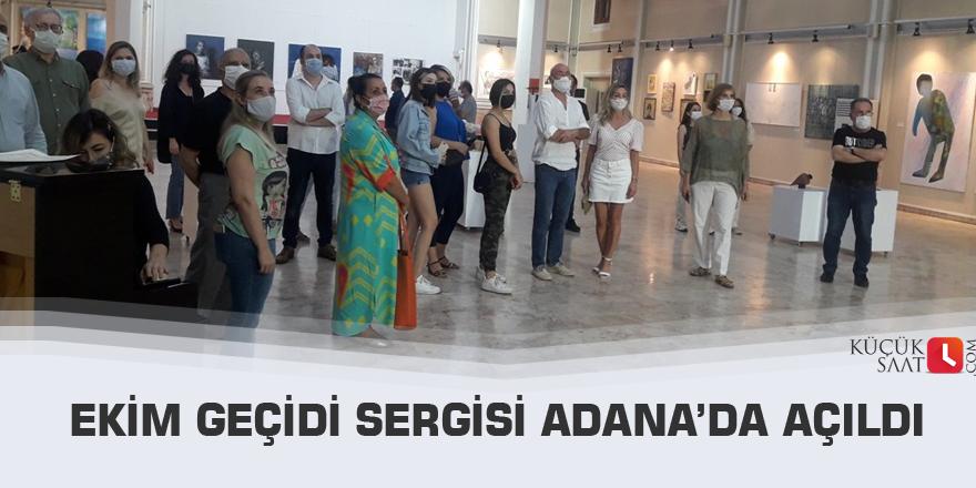 Ekim Geçidi Sergisi Adana'da açıldı