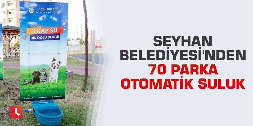 Seyhan Belediyesi'nden 70 parka otomatik suluk