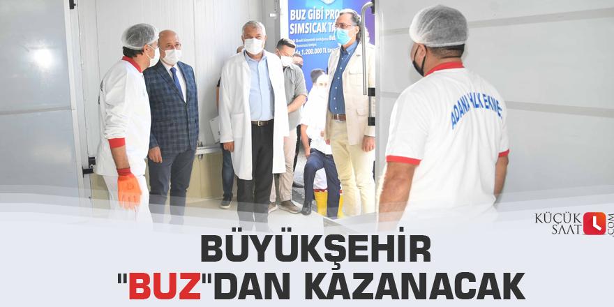 """Büyükşehir """"buz""""dan kazanacak"""