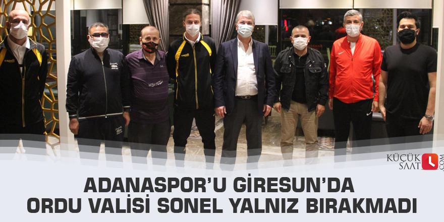 Adanaspor'u Giresun'da Ordu Valisi Sonel Yalnız Bırakmadı