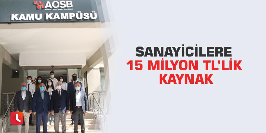 Sanayicilere 15 milyon TL'lik kaynak