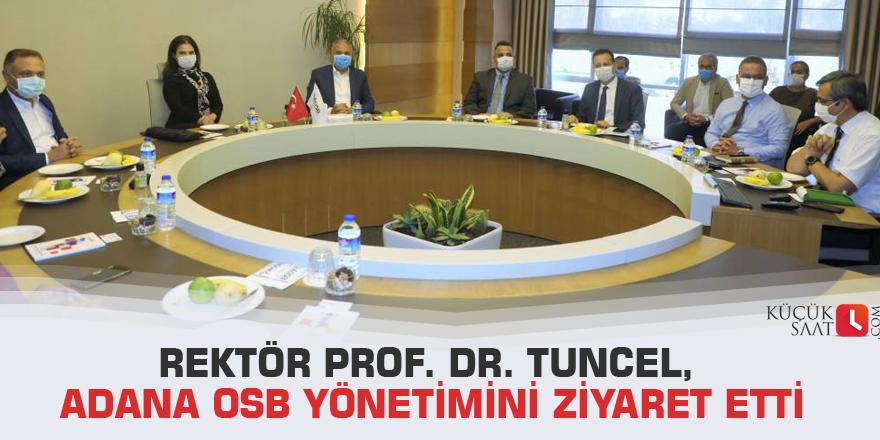 Rektör Prof. Dr. Tuncel, Adana OSB Yönetimini Ziyaret Etti