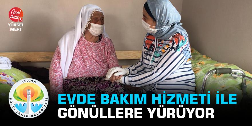 Adana Büyükşehir Belediyesi evde bakım hizmeti ile gönüllere yürüyor