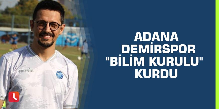 """Adana Demirspor """"Bilim Kurulu"""" kurdu"""