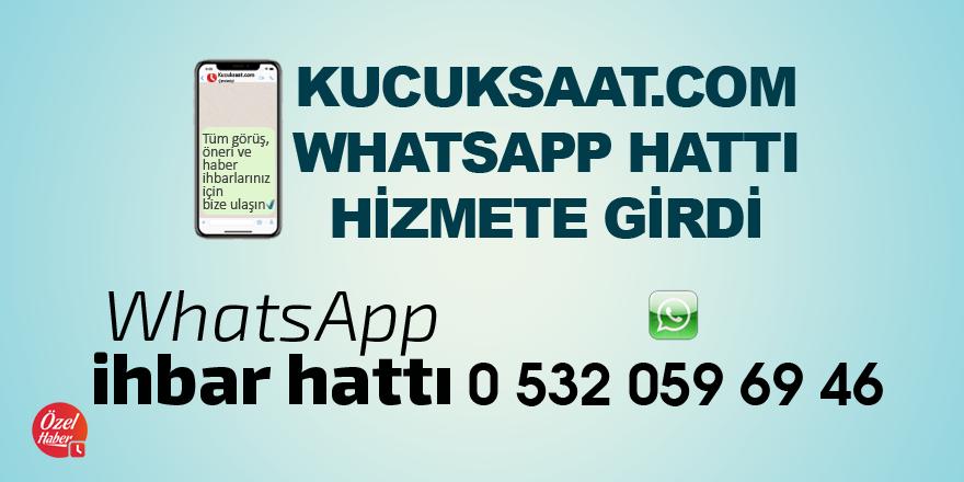 Kucuksaat.com WhatsApp ihbar hattı açıldı!