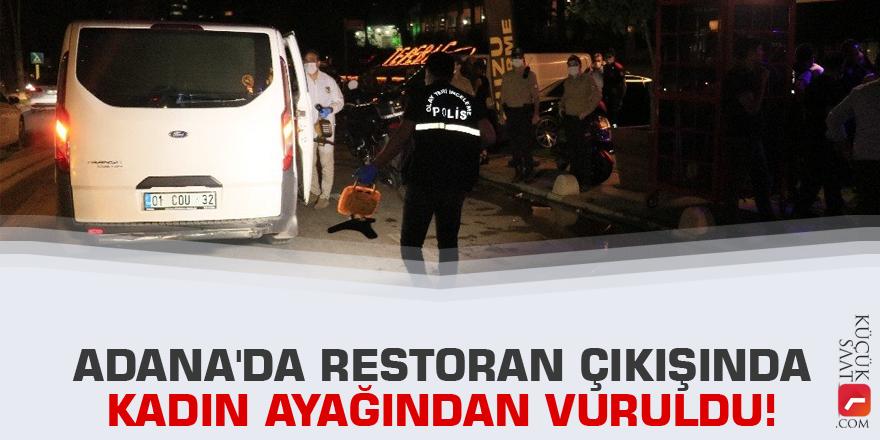 Adana'da restoran çıkışında kadın ayağından vuruldu!