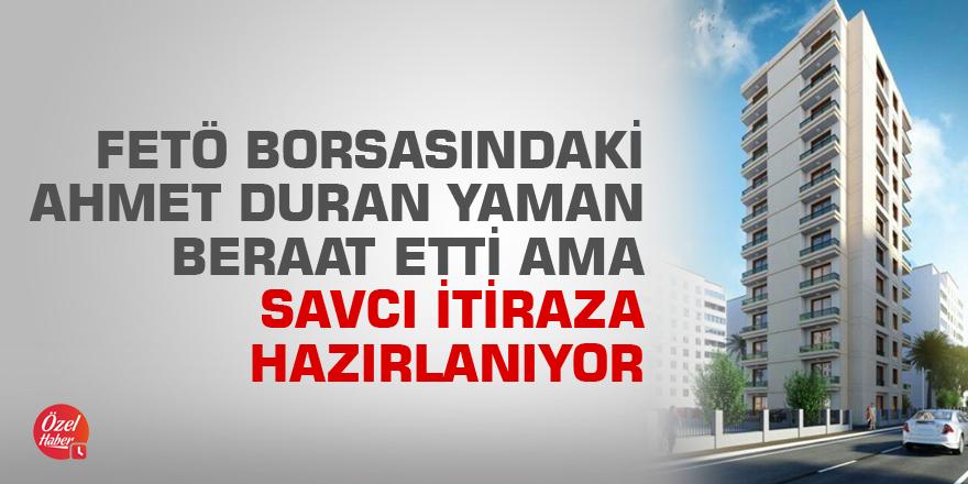 FETÖ Borsasındaki Ahmet Duran Yaman beraat etti ama Savcı itiraza hazırlanıyor