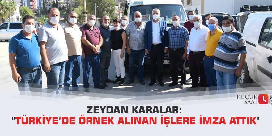 """Zeydan Karalar: """"Türkiye'de örnek alınan işlere imza attık"""""""