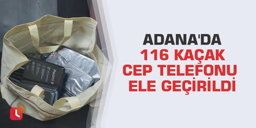 Adana'da 116 kaçak cep telefonu ele geçirildi