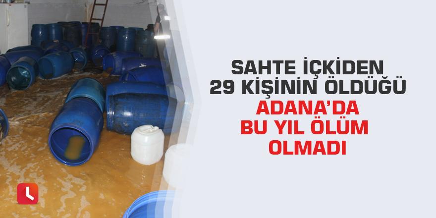 Sahte içkiden 29 kişinin öldüğü Adana'da bu yıl ölüm olmadı