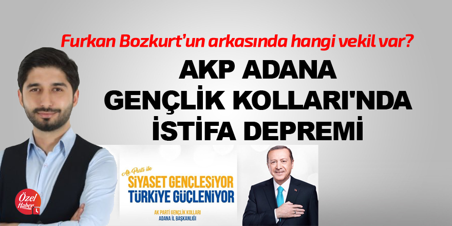 AKP Adana Gençlik Kolları'nda istifa depremi