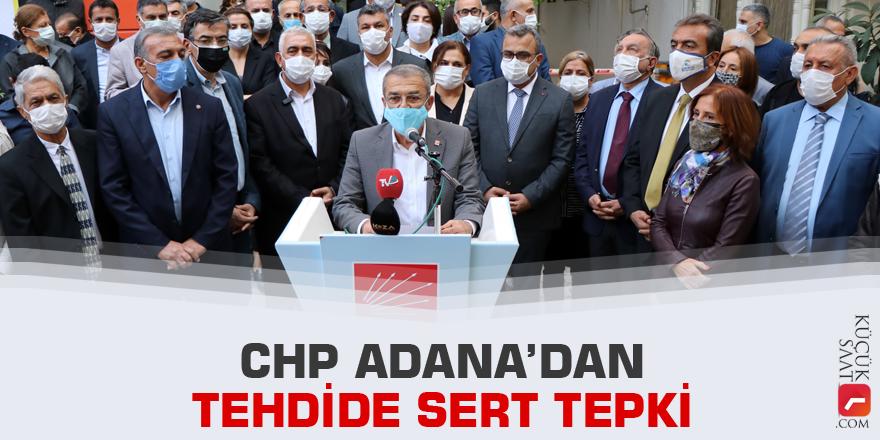 CHP Adana'dan sert tepki: Korkutamazsınız, sindiremezsiniz, yıldıramazsınız!