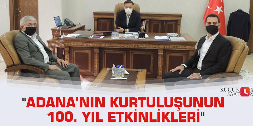 """""""Adana'nın Kurtuluşunun 100. Yıl Etkinlikleri"""""""
