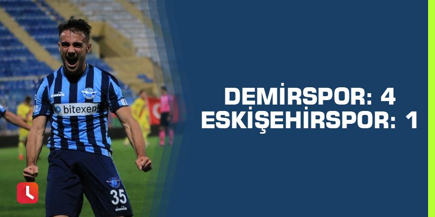 Adana Demirspor: 4 - Eskişehirspor: 1