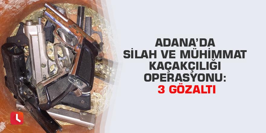 Adana'da silah ve mühimmat kaçakçılığı operasyonu: 3 gözaltı