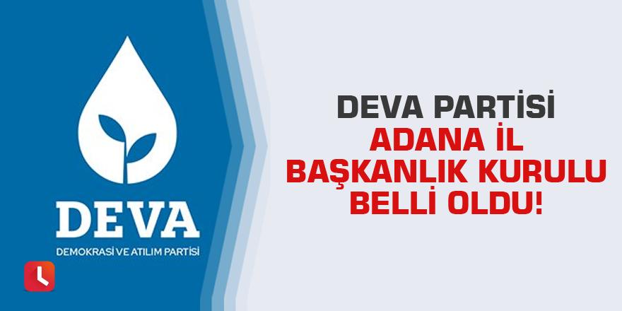 DEVA Partisi Adana İl Başkanlık Kurulu belli oldu!