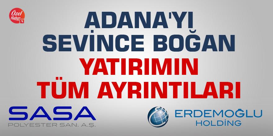 Adana'yı sevince boğan yatırımın tüm ayrıntıları