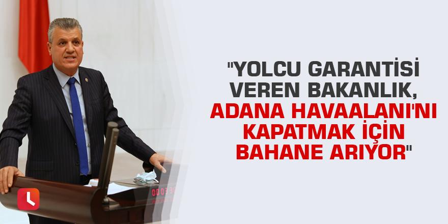 """""""Yolcu garantisi veren bakanlık, Adana Havaalanı'nı kapatmak için bahane arıyor"""""""
